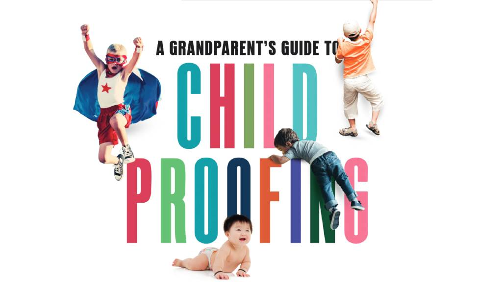 Graphic with words a grandparent's guide to childproofing with images of children and babies